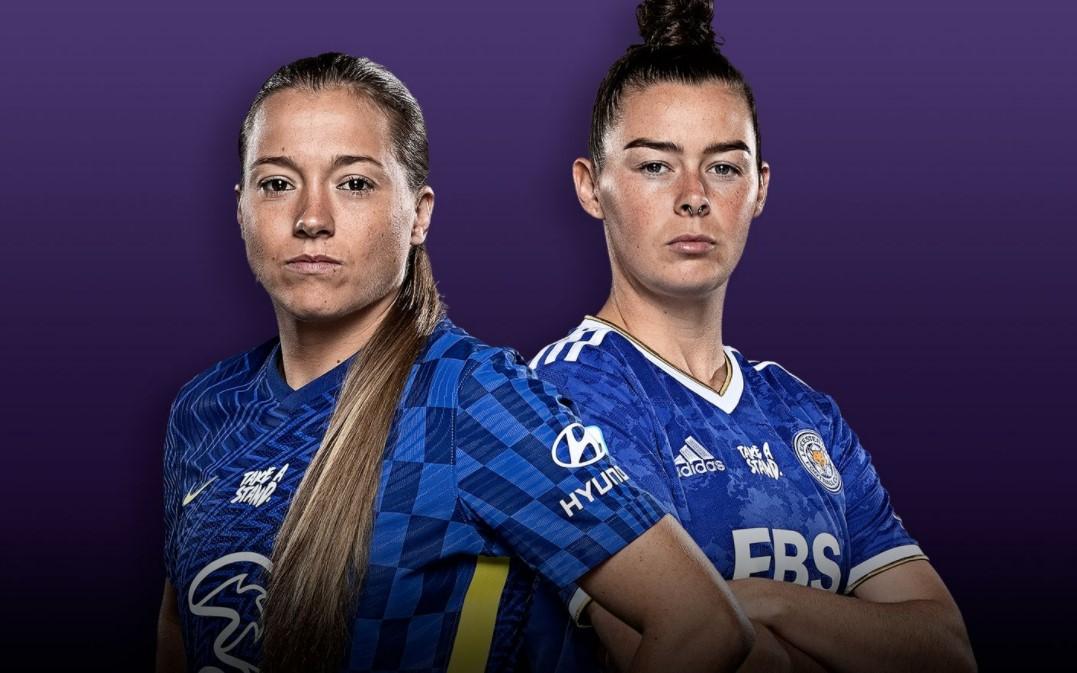 切尔西vs莱斯特:女子超级联赛预演、球队新闻、开球时间